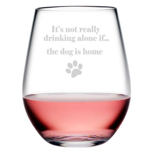 Drinking Alone The Dog is Home Tritan Stemless Tumblers, S/4