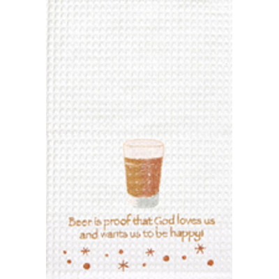 Beer Is Proof That God Loves Us Kitchen Towel
