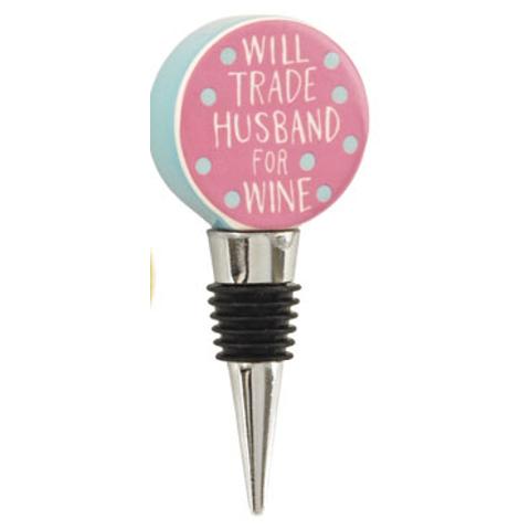 Will Trade Husband For Wine Ceramic Wine Bottle Stopper