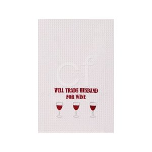 Will Trade Husband For Wine Towel