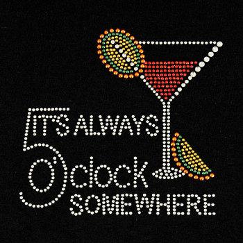 5 O'Clock Somewhere Rhinestone T-shirt