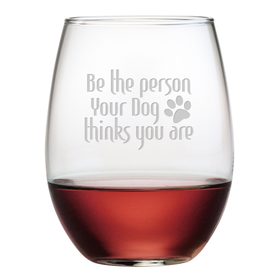 Be The Person Your Dog Thinks You Are Stemless Wine Glasses (set of 4)