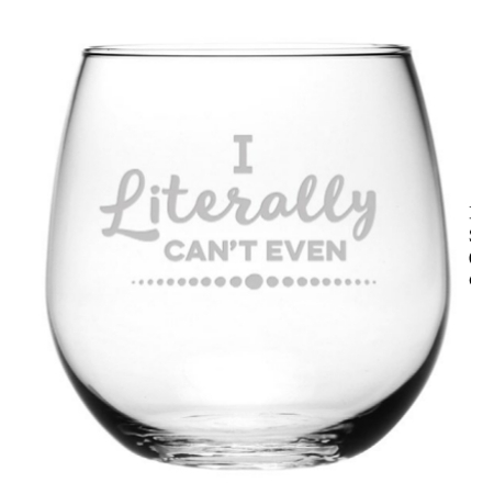 I Literally Can't Even Stemless Wine Glasses (set of 4)