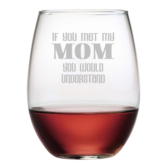 If You Met My Mom Stemless Wine Glasses (set of 4)