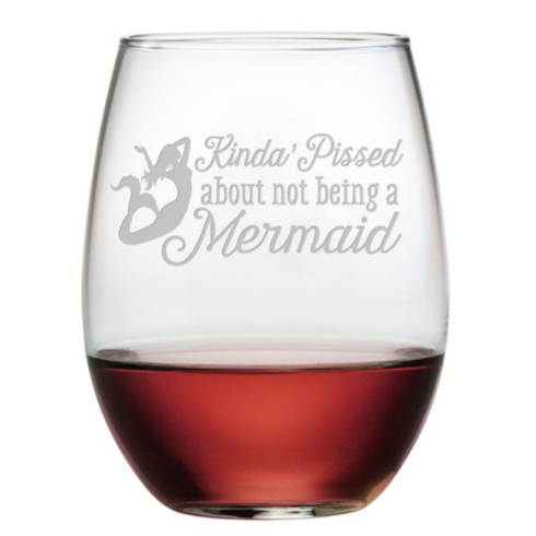 Kinda Pissed About Not Being A Mermaid Stemless Wine Glasses (set of 4)