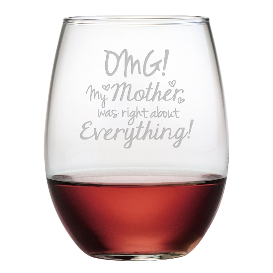OMG My Mother Was Right Stemless Wine Glasses (set of 4)