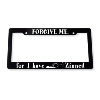 Forgive Me For I Have Zinned License Plate Frame