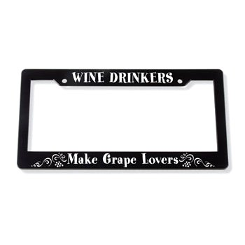 Wine Drinkers Make Grape Lovers License Plate Frame