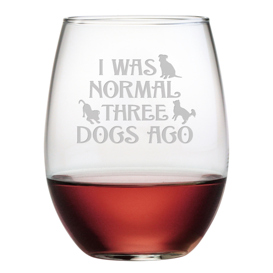 I Was Normal Three Dogs Ago Stemless Wine Glasses (set of 4)