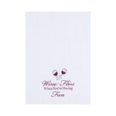 Wine Flies When You're Having Fun Kitchen Towel