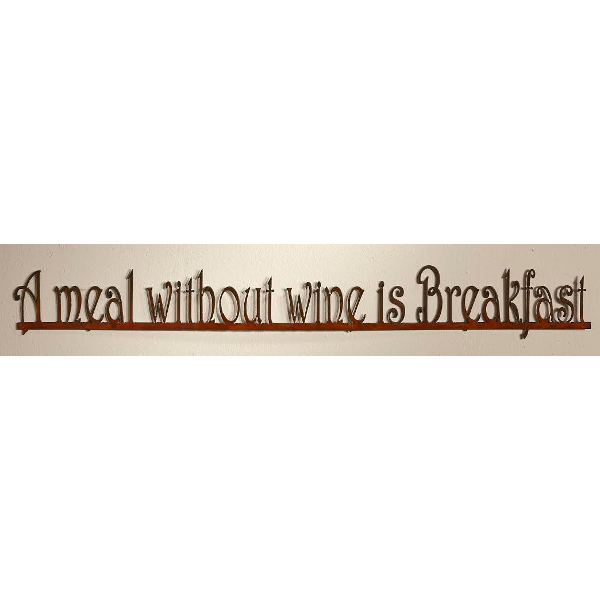 Wine Sign - A Meal Without Wine is Breakfast