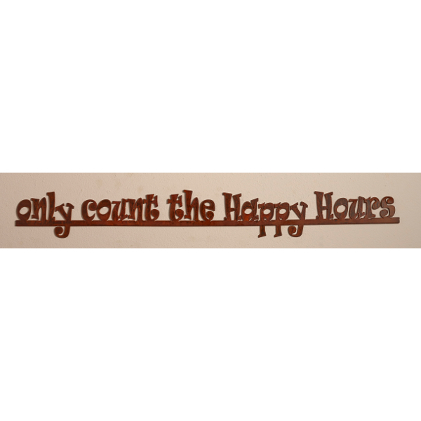 Wine Sign - Only Count The Happy Hours